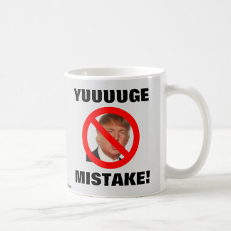 Yuuuuge Mistake! - Donald Trump Coffee Mug