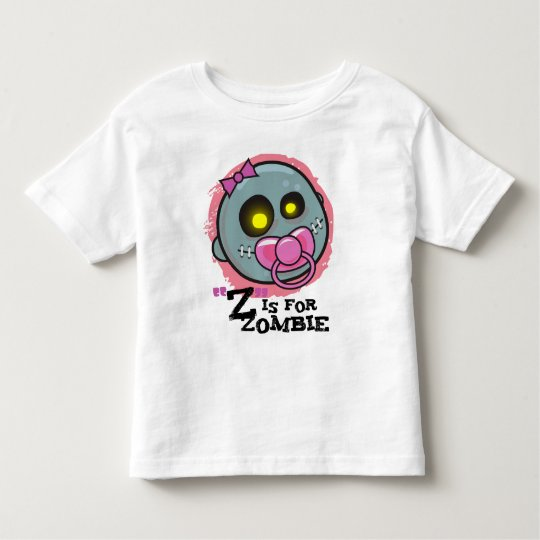 """Z"" is for Zombie w/ Pacifier Girls Toddler T-Shir Toddler T-Shirt"