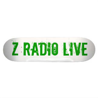 Z Radio Live Skatebored Skate Decks