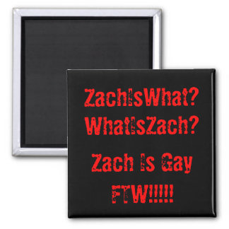 ZachIsWhat Magnet