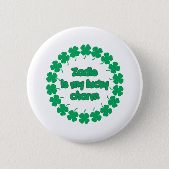 Zadie is My Lucky Charm 6 Cm Round Badge