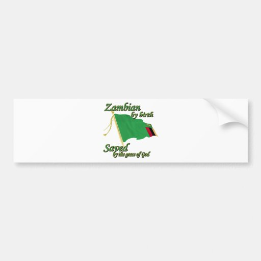 Zambian by birth saved by the grace of God Bumper Sticker