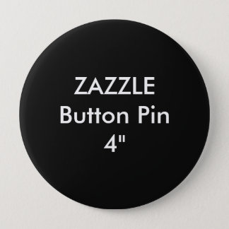 "Zazzle Blank Custom 4"" Huge Button Pin BLACK"