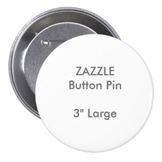 "ZAZZLE Custom 3"" Large Round Button Pin"