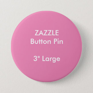 "ZAZZLE Custom 3"" Large Round Button Pin PINK"