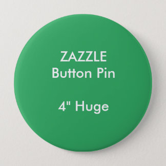 "ZAZZLE Custom 4"" Huge Round Button Pin GREEN"