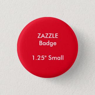 "ZAZZLE Custom Printed 1.25"" Small Round Badge"