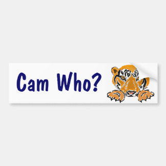 ZC- Cam Who? Tigers Bumpersticker Bumper Sticker