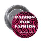 zebra, Passion For Fashion, fashion club Pinback Button