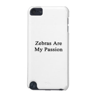 Zebras Are My Passion iPod Touch (5th Generation) Case