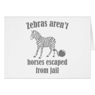 Zebras Aren't Horses Escaped From Jail Greeting Card
