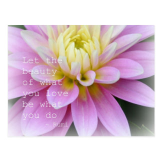Zen Flower- Dahlia Postcard Rumi Quote