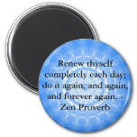 Zen Proverb - Renew thyself completely each day 6 Cm Round Magnet