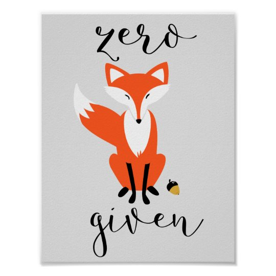 Zero Fox Given Funny Pun Grey Poster