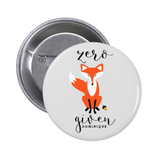Zero Fox Given Funny Pun Personalized 6 Cm Round Badge