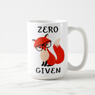 Zero Fox Given Funny Quote Coffee Mug