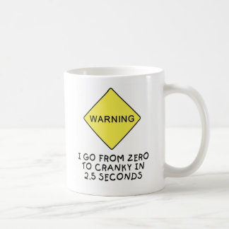 Zero-to-cranky warning coffee mug
