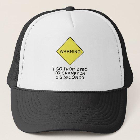 Zero-to-cranky warning trucker hat