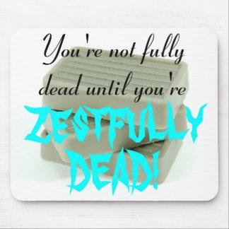 Zestfully Dead Mousepad