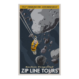 Zip Line Tours through the asteroid belt Poster