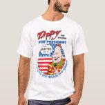 Zippy For President! T-Shirt