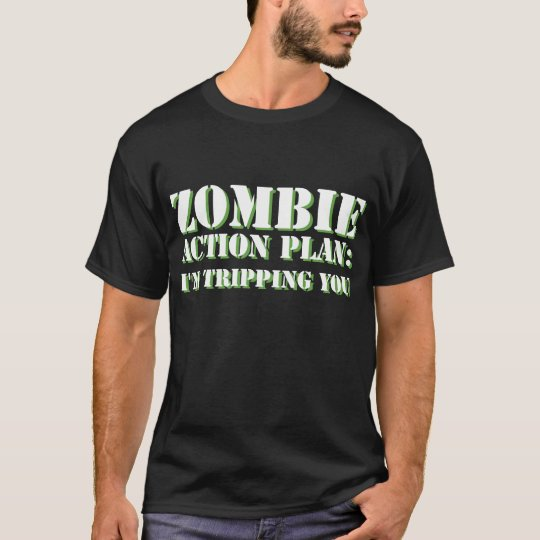 Zombie Action Plan: I'm Tripping You T-Shirt