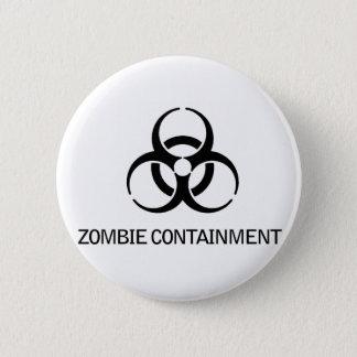 Zombie Containment 6 Cm Round Badge