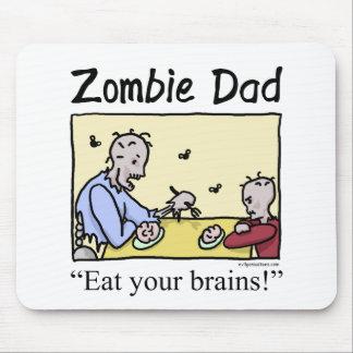 Zombie dad eat your brains mouse mats
