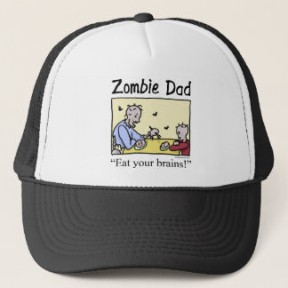 Zombie dad , eat your brains trucker hat