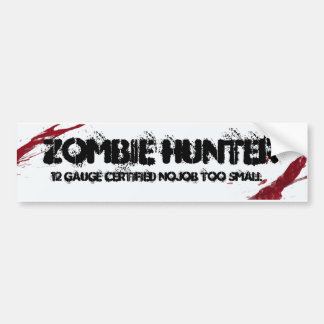ZOMBIE HUNTER bumper sticker
