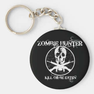Zombie Hunter...Kill or Be Eaten Basic Round Button Key Ring