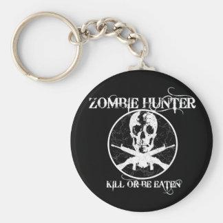 Zombie Hunter...Kill or Be Eaten Keychain
