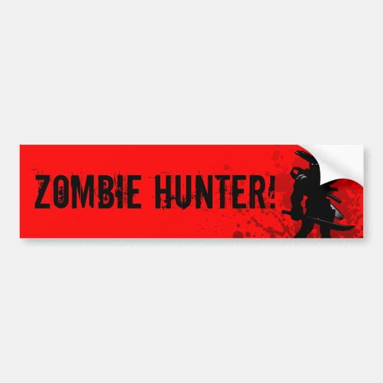 ZOMBIE HUNTER! - red bumpersticker Bumper Sticker