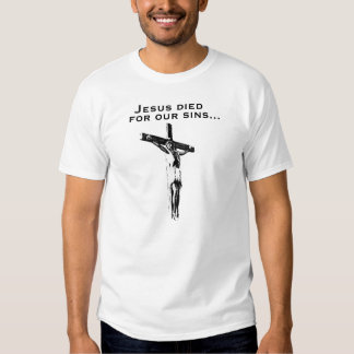 Zombie Jesus died for our sins Shirts
