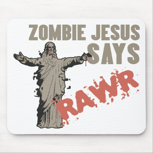 Zombie Jesus Says RAWR Mouse Pads