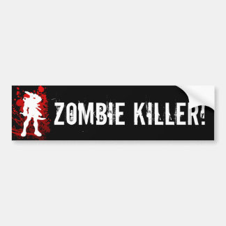 ZOMBIE KILLER! bumpersticker Bumper Sticker