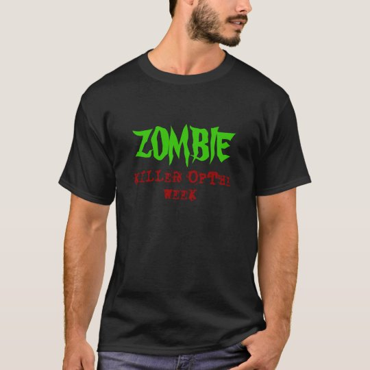 ZOMBIE, KILLER OFTHE, WEEK T-Shirt