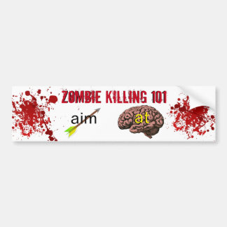 Zombie Killing 101 (aim arrow at brain) Bumper Sticker
