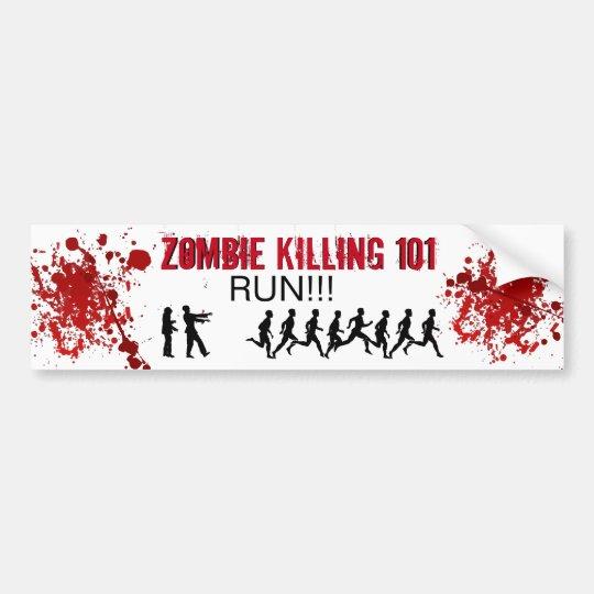 Zombie Killing 101 (RUN!!!) Bumper Sticker