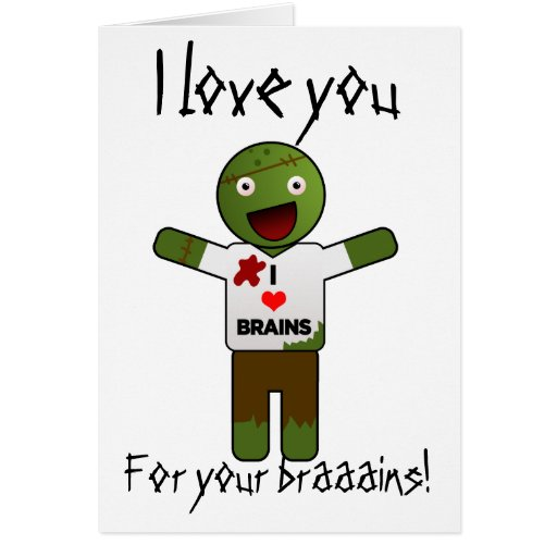 Zombie Loves You For Your Brains! Cards