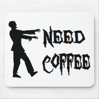 Zombie: Need Coffee Mouse Pad