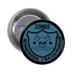 Zombie Neighbourhood Watch Pins