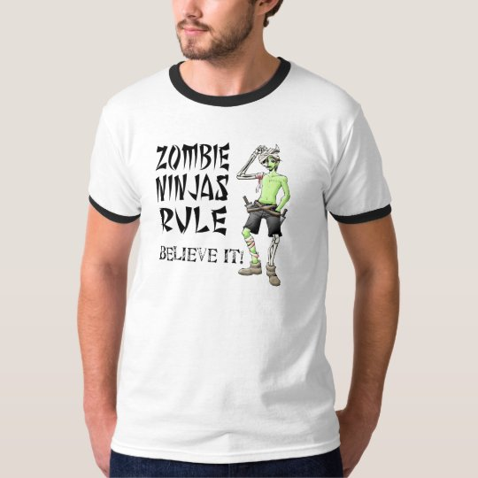 Zombie Ninjas Rule - Believe It! T-Shirt