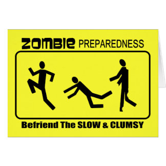 Zombie Preparedness Befriend Slow ALL COLOR Design Card