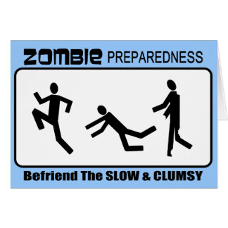 Zombie Preparedness Befriend Slow Design Card