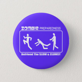 Zombie Preparedness Befriend Slow WHITE Design 6 Cm Round Badge