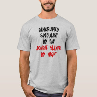 Zombie Slayer Bankruptcy Specialist T-Shirt