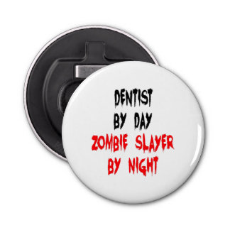Zombie Slayer Dentist Bottle Opener