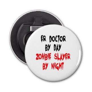 Zombie Slayer ER Doctor Bottle Opener