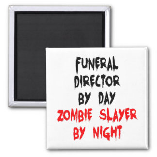Zombie Slayer Funeral Director Square Magnet
